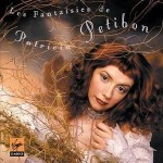 Les Fantaisies de Patricia Petibon, 2004, Virgin.